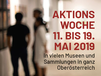 Sujet hoch | Aktionswoche INTERNATIONALER MUSEUMSTAG IN OÖ. 11. bis 19. Mai 2019